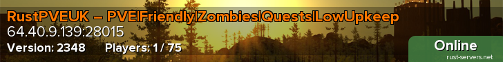 RustPVEUK – PVE|Friendly|Zombies|Quests|LowUpkeep